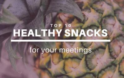 Top 10 Best Healthy Snacks for your Meetings