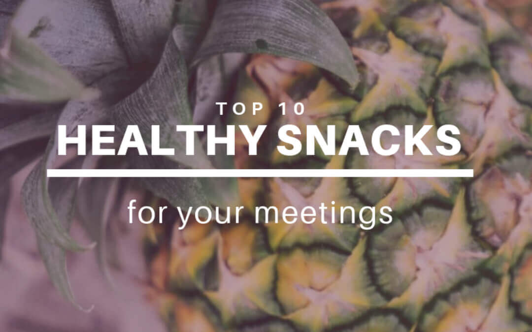 Top 10 Best Healthy Snacks for your Meetings