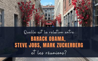 Quelle est la relation entre Barack Obama, Steve Jobs, Mark Zuckerberg et les réunions?