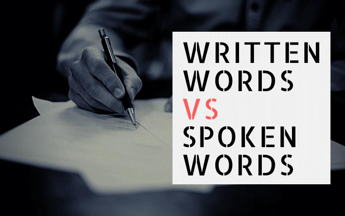 Are written words as important as spoken words?