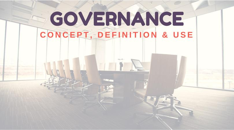 Governance: Concept, Definition and Use