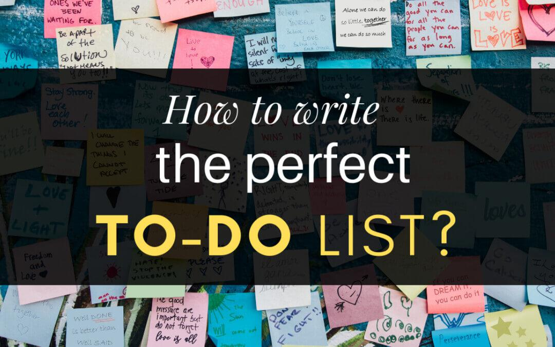 how to write the perfect to-do list