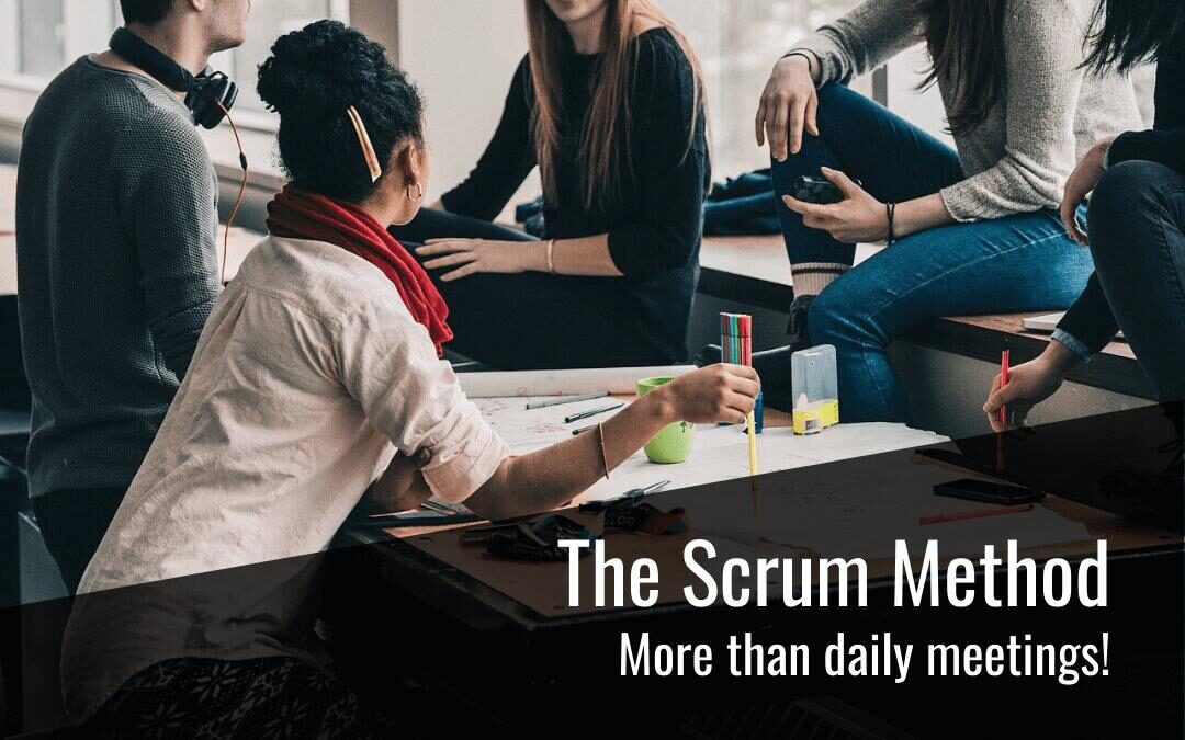 The Scrum Method – More than daily meetings!