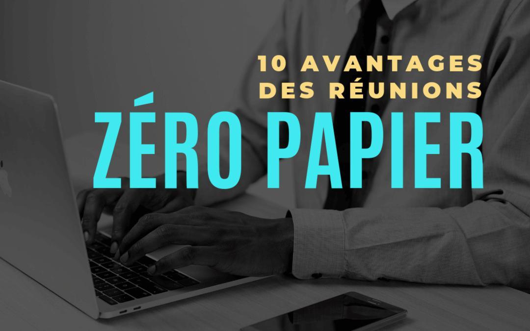10 avantages reunions zero papier