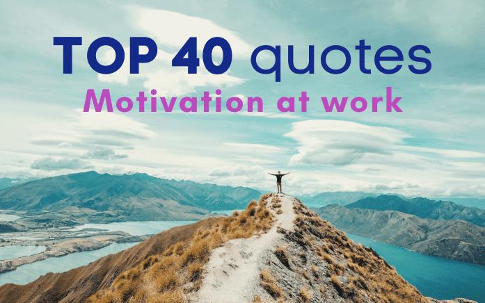 TOP 40 quotes-motivation-work