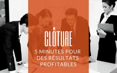 Clôture de réunion: 5 minutes pour des résultats profitables