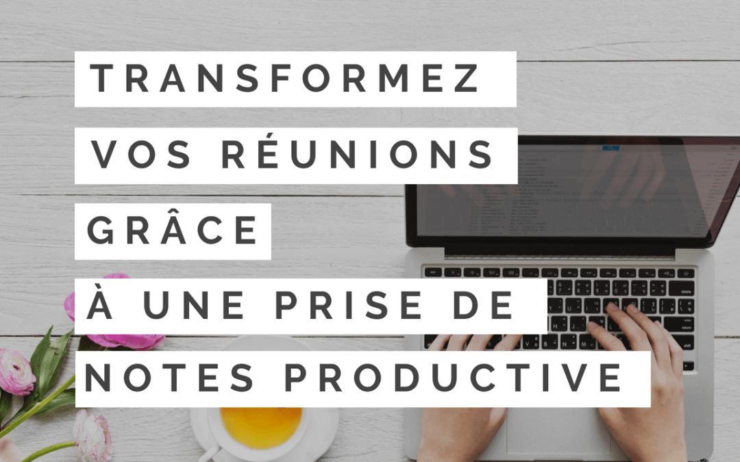 transformez réunions grâce prise de notes productive