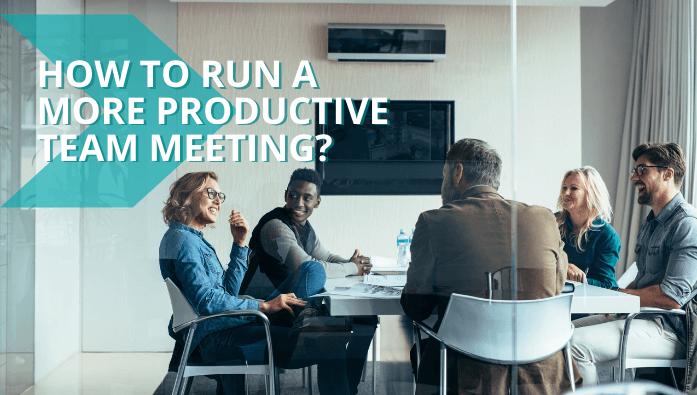 run more productive team meeting